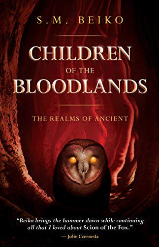Children of the Bloodlands: The Realms of Ancient, Book 2