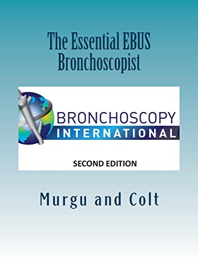 (The Essential EBUS Bronchoscopist: Exploring the mediastinum with endobronchial ultrasound and EBUS-TBNA (The Essential Bronchoscopist Book)
