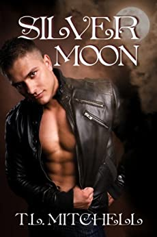 Silver Moon by [Mitchell, T.L. ]