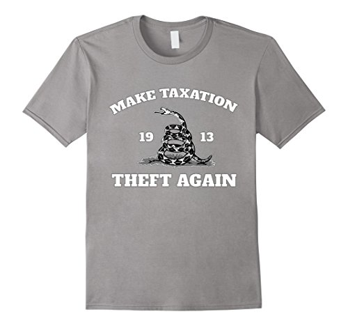 Mens Make Taxation Theft Again 1913 T Shirt  Gadsden Snake Style Large Slate