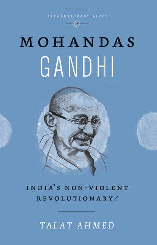 Mohandas Gandhi: India's Non-violent Revolutionary? (Revolutionary Lives) image