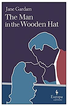 The Man in the Wooden Hat (Old Filth Trilogy Book 2) by [Gardam, Jane]