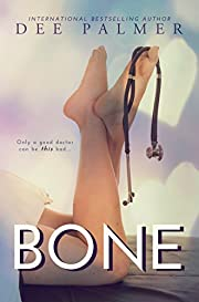 BONE: A Contemporary Romantic Medical Suspense Story