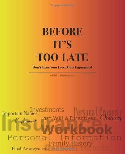 Before It's Too Late - Don't Leave Your Loved Ones Unprepared by Emily Oishi (2008-03-21)