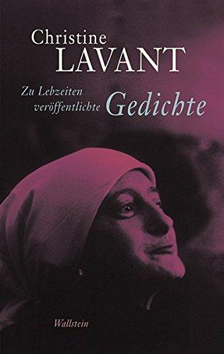 Zu Lebzeiten veröffentlichte Gedichte (Christine Lavant: Werke in vier Bänden)