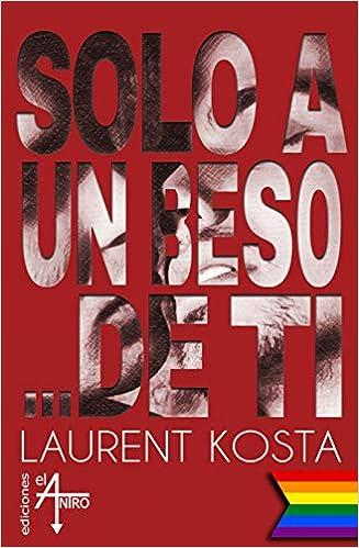 Solo a un beso de ti de Laurent Kosta