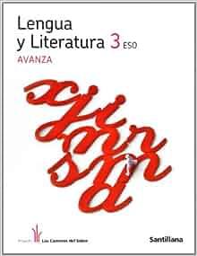 LENGUA Y LITERATURA 3 ESO AVANZA LOS CAMINOS DEL SABER: Varios autores