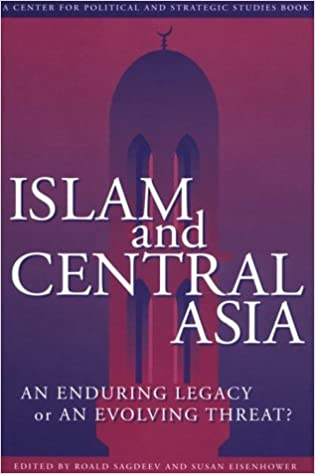 Islam and Central Asia (Center for Political and Strategic Studies Book)