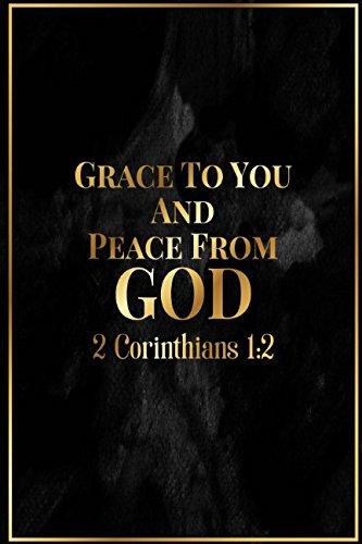 Download 2 Corinthians 1:2 Grace to you and peace from God.: Bible Verse Quote Cover Composition Notebook Portable pdf