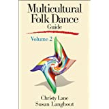 Multicultural Folk Dance Guide, Volume 2