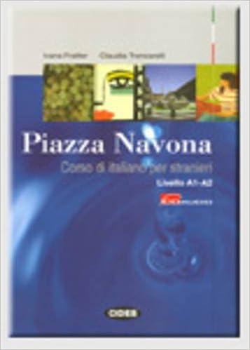 Descargar gratis Piazza Navona. Corso Di Italiano Per Stranieri. Livello A1-a2. Con Cd Audio PDF