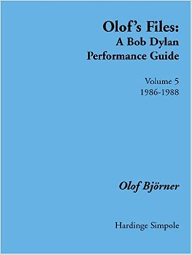 Olof's Files Volume 5: A Bob Dylan Performance Guide: 1986 - 1988 Vol 5 (Bob Dylan all alone on a shelf)