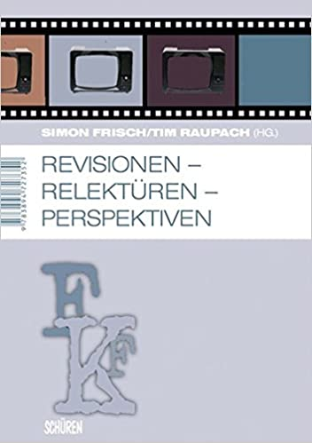 Revisionen - Relektüren - Perspektiven