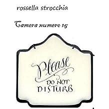 camera numero 15 (Italian Edition)