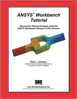 ANSYS Workbench Tutorial: Structural & Thermal Analysis