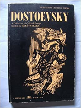 dostoevsky collection critical essays rene wellek Dostoevskyacolle012771mbp dostoevsky a collection of critical essays edited  of the history of dostoevsky criticism by rene wellek a writer .
