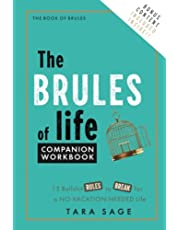 The Brules of Life Companion Workbook: Life Hacks & Strategies That Rethink Conventions