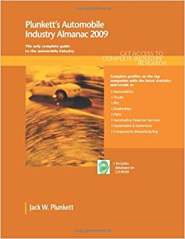Book Plunkett's Automobile Industry Almanac 2009: Automobile, Truck and Specialty Vehicle Industry Market Research, Statistics, Trends & Leading Companies