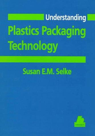 Understanding Plastics Packaging Technology (Hanser...