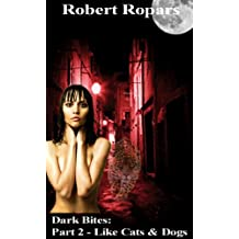 Like Cats and Dogs (Dark Bites® Book 2)