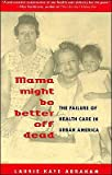 img - for Mama Might Be Better Off Dead (text only) by L. K. Abraham book / textbook / text book