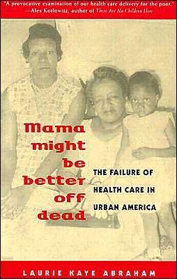 Mama Might Be Better Off Dead (text only) by L. K. Abraham