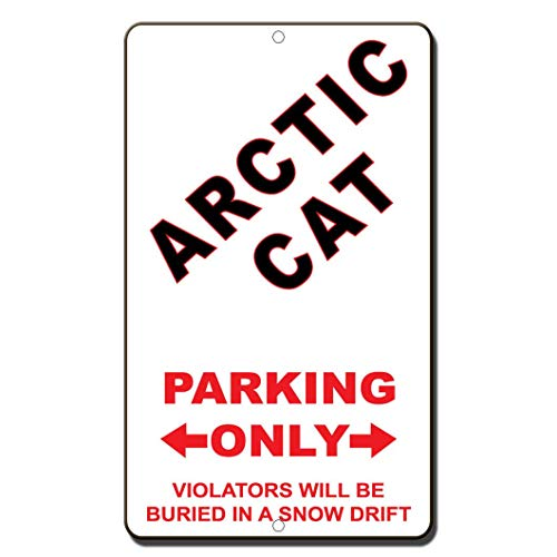Arctic Cat Parking Only Violators Will Be Buried in A Snow Drift Sign Metal Tin Sign Home Decor Aluminum Sign for Garage Driveway ()