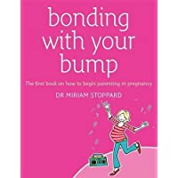 Bonding with Your Bump: The First Book on How to Begin Parenting in Pregnancy