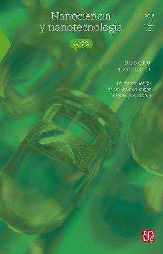 Descargar Libro Nanociencia Y Nanotecnología. La Construcción De Un Nuevo Mundo átomo Por átomo Noboru Takeuchi