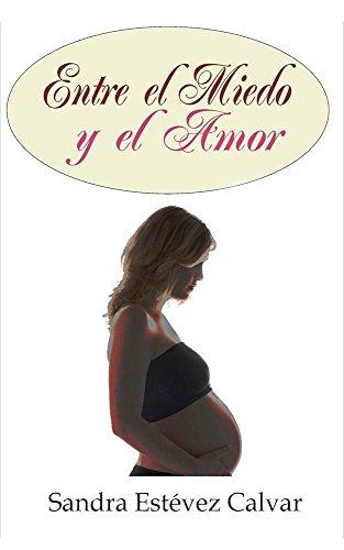 ENTRE EL MIEDO Y EL AMOR (Spanish Edition)