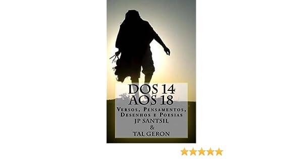 Amazon Com Dos 14 Aos 18 Versos Pensamentos Desenhos E Poesias