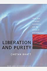 Liberation And Purity: Race, Religious Movements And The Ethics Of Postmodernity (Race and Representation) Kindle Edition