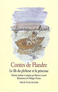 Contes de Flandre : Le fils du pêcheur et la princesse par Maurice Lomré
