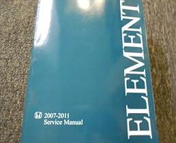 2007 2009 2011 honda element service shop repair manual book factory rh amazon com 2008 honda element repair manual 2005 Honda Element Problems