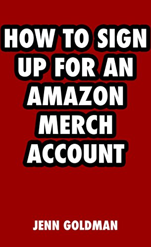 How to Sign Up for an Amazon Merch Account (Easy Online Help Guides Book 2)