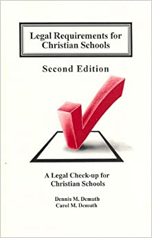 Book Legal Requirements For Christian Schools: Legal Check Up For Christian Schools
