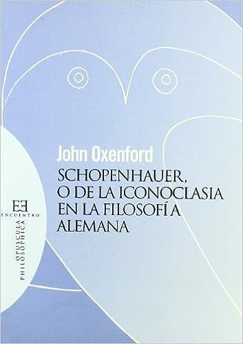 El Mejor Utorrent Descargar Schopenhauer, O De La Iconoclasia En La Filosofía Alemana Epub Gratis En Español Sin Registrarse