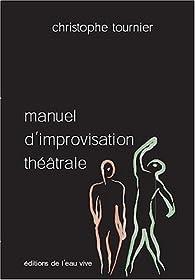 Manuel d'improvisation théâtrale par Christophe Tournier