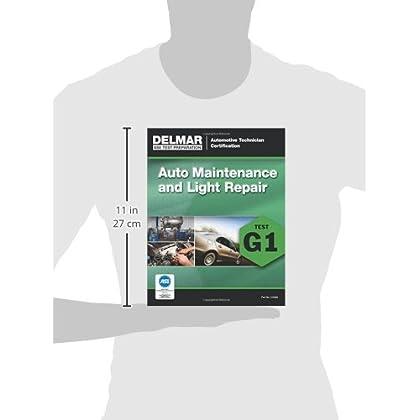 ... ASE Technician Test Preparation Automotive Maintenance And Light Repair  (G1) (Delmar Ase Test