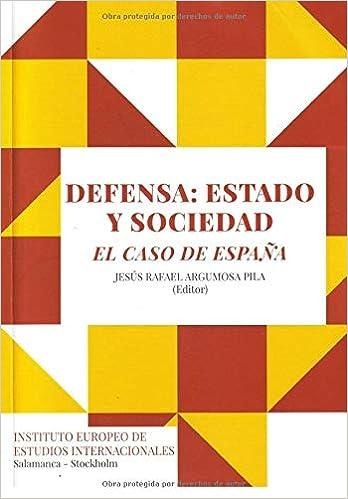 Defensa: Estado y Sociedad. El caso de España: Amazon.es: Argumosa ...