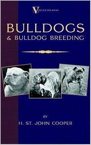 Bulldogs and Bulldog Breeding (A Vintage Dog Books Breed Classic)