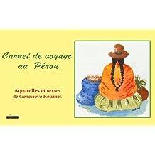 Carnet de voyage au Pérou (CARNETS DE VOYAGE EN AQUARELLES t. 1) (French Edition)