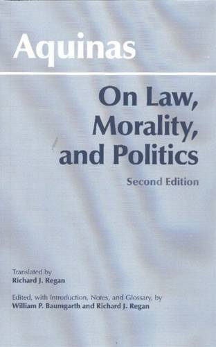 On Law, Morality, and Politics (Hackett Classics) -  Thomas Aquinas, 2nd Edition, Hardcover