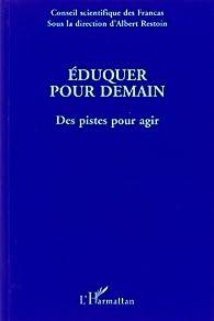 Eduquer pour demain : des pistes pour agir par Éditions L'Harmattan