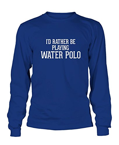 I'd Rather Be Playing WATER POLO - Men's Adult Long Sleeve T-Shirt, Blue, Large