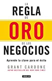 img - for La regla de oro de los negocios - Aprende la clave del exito / The 10X Rule: The Only Difference Between Success and Failure (Spanish Edition) book / textbook / text book