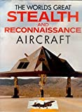 World's Greatest Stealth and Reconnaissance Aircraft, Smithmark Publishing, 0831795581