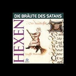Hexen. Die Bräute des Satans