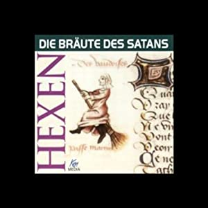 Hexen. Die Bräute des Satans Hörbuch