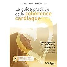 GUIDE PRATIQUE DE LA COHÉRENCE CARDIAQUE (LE)
